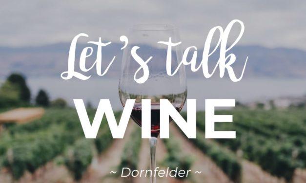 Let's talk WINE – Dornfelder
