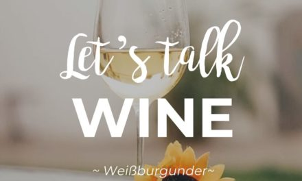 Let's talk WINE – Weißburgunder