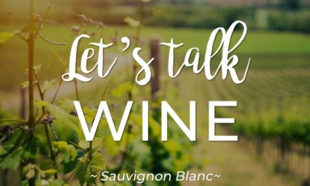 Let's talk WINE – Sauvignon Blanc