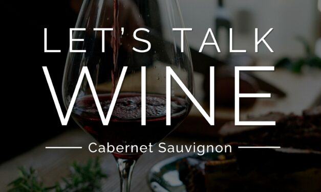 Let's talk WINE – Cabernet Sauvignon