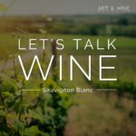 Let's talk WINE – Sauvignon Blanc
