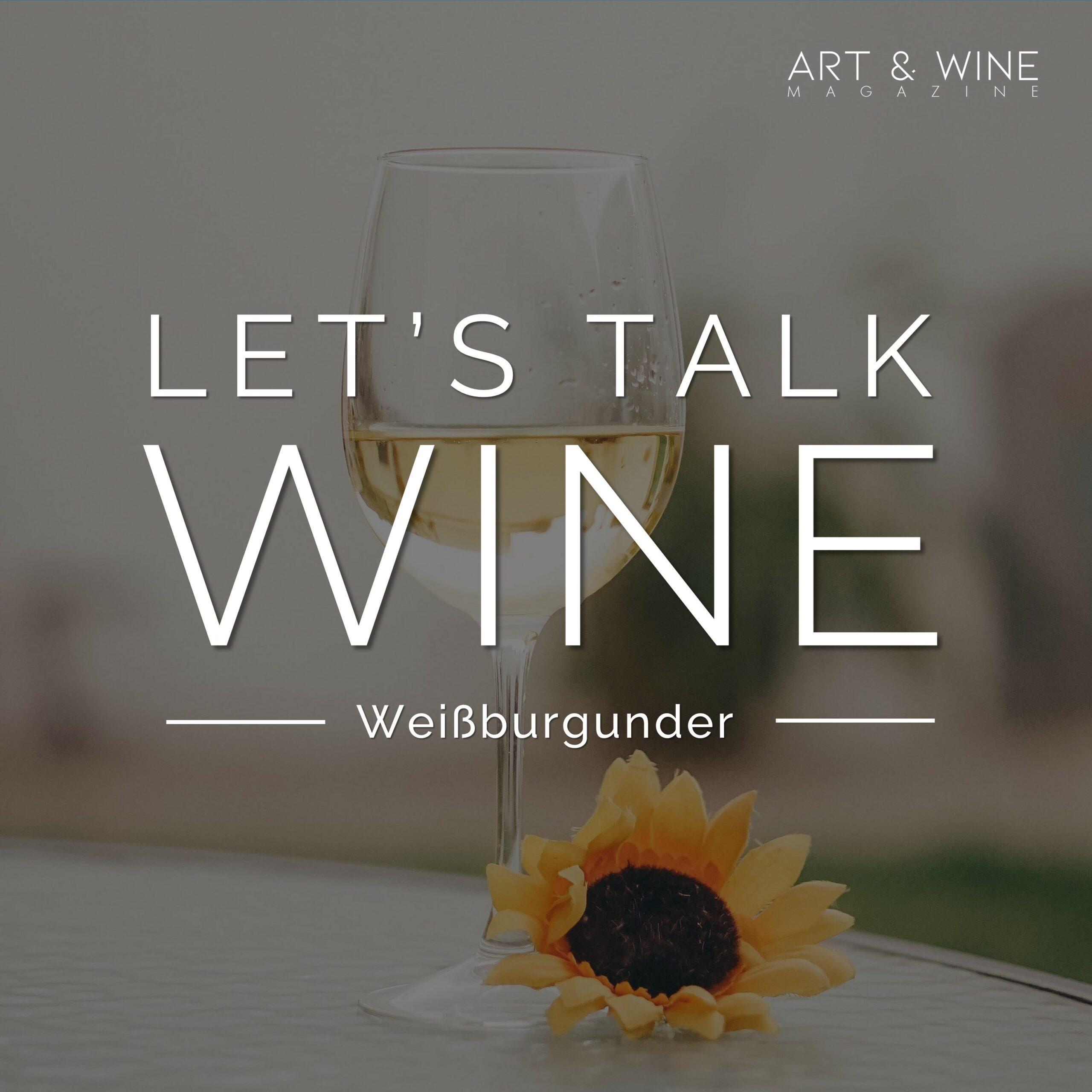 Let's talk wine weißburgunder Felix Waldkirch Podcast