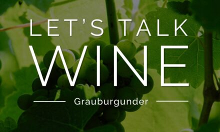 Let's talk WINE – Grauburgunder