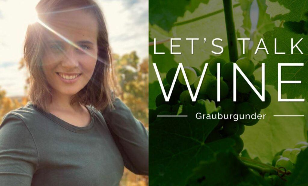 Let's talk Wine Grauburgunder mit Eva C. Müller HJM Weine