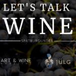 Let's talk WINE – Spätburgunder