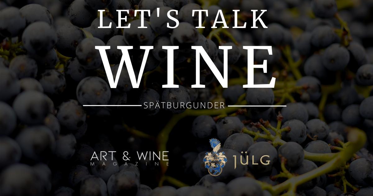 Let's talk Wine Spätburgunder Pinot Noir mit Weingut Jülg