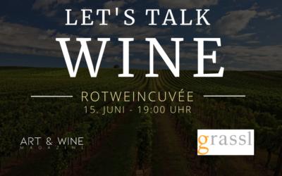 Let's talk WINE – Philipp Grassl über Rotweincuvée