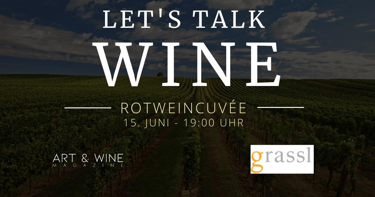 Let's talk WINE mit Philipp Grassl über den Rotweincuvée
